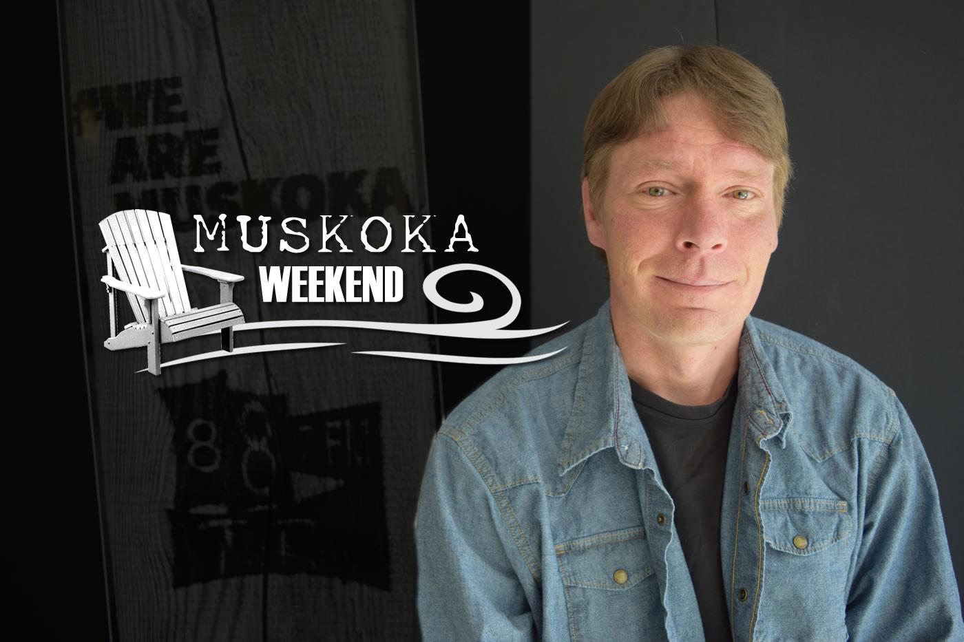 Muskoka Weekend