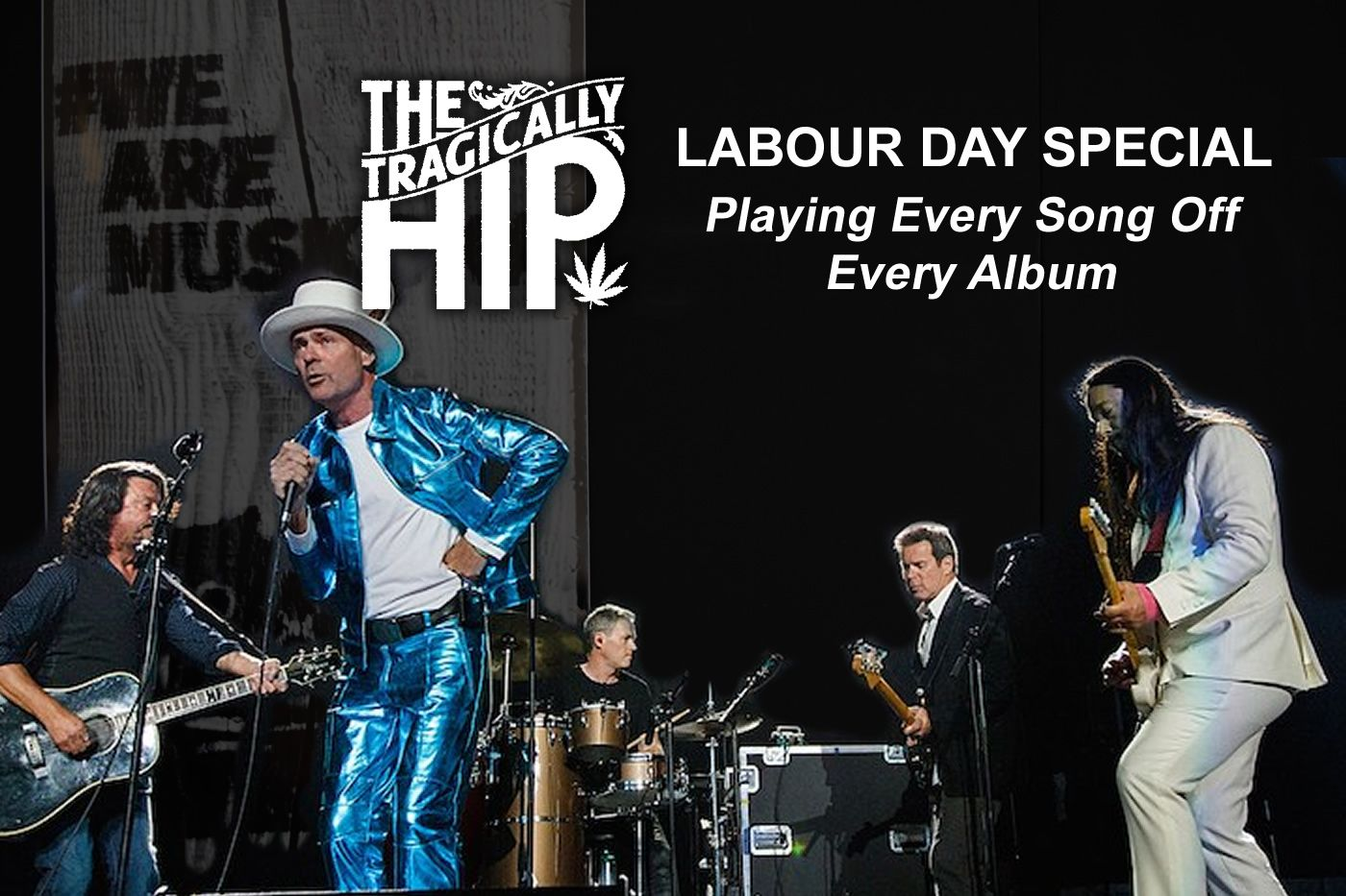 The Hip - Labour Day Special